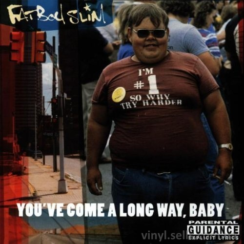 Fatboy Slim You'Ve Come a Long Way