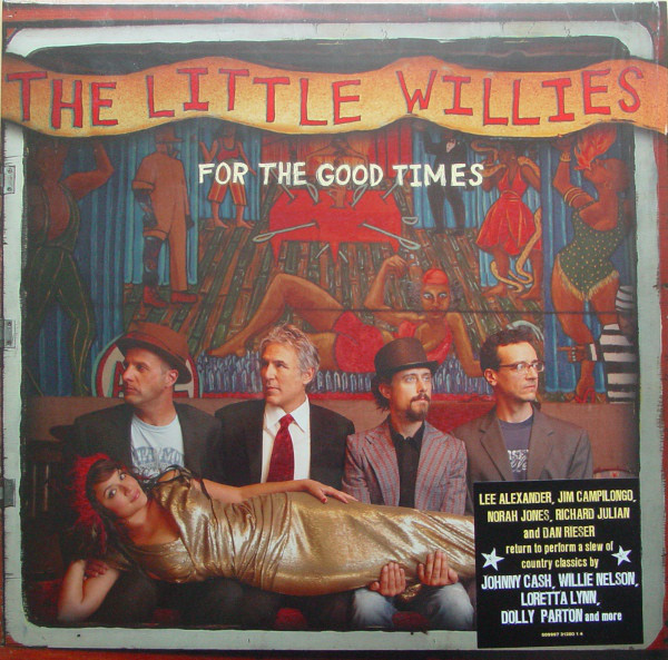 Little Willies For the Good Times