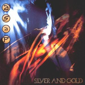 ASAP* – Silver And Gold