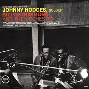 Johnny  Hodges - w/ Billy Strayhorn and The Orchestra
