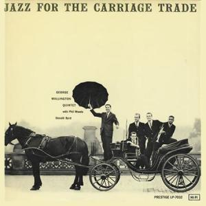 George Wallington Quintet - Jazz For The Carriage Trade  (Mono)
