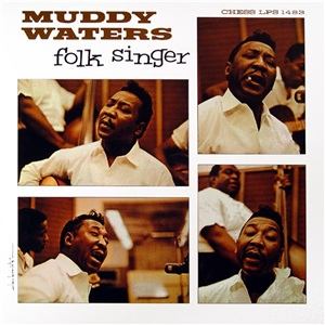 MUDDY WATERS - FOLK SINGER