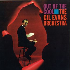 The Gil Evans Orchestra* – Out Of The Cool numbered