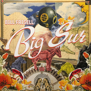 Bill Frisell ‎– Big Sur