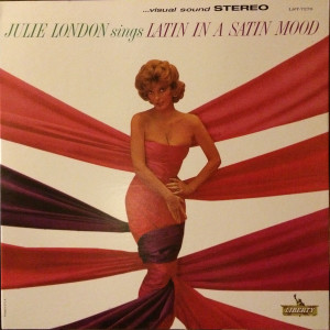 Julie London ‎– Julie London Sings Latin In A Satin Mood