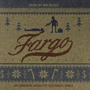 Jeff Russo ‎– Fargo (An Original MGM/FXP Television Series)