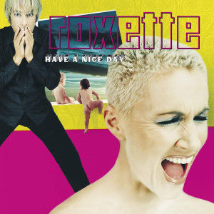 Roxette – Have A Nice Day
