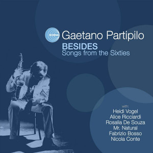 Gaetano Partipilo ‎– Besides - Songs From The Sixties