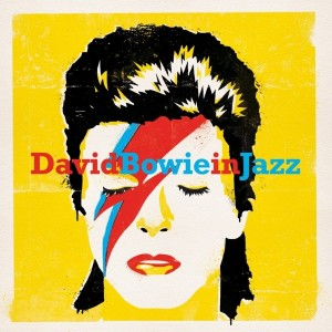 Various – David Bowie In Jazz - A Jazz Tribute To David bowie