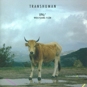 U96 / Wolfgang Flür – Transhuman Limited Edition of 1225 pieces