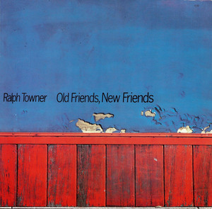 Towner, Ralhp - Old Friends, New Friends
