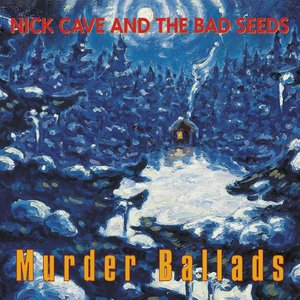 Nick Cave And The Bad Seeds – Murder Ballads