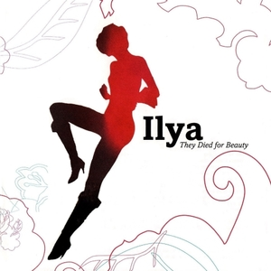 Ilya – They Died For Beauty